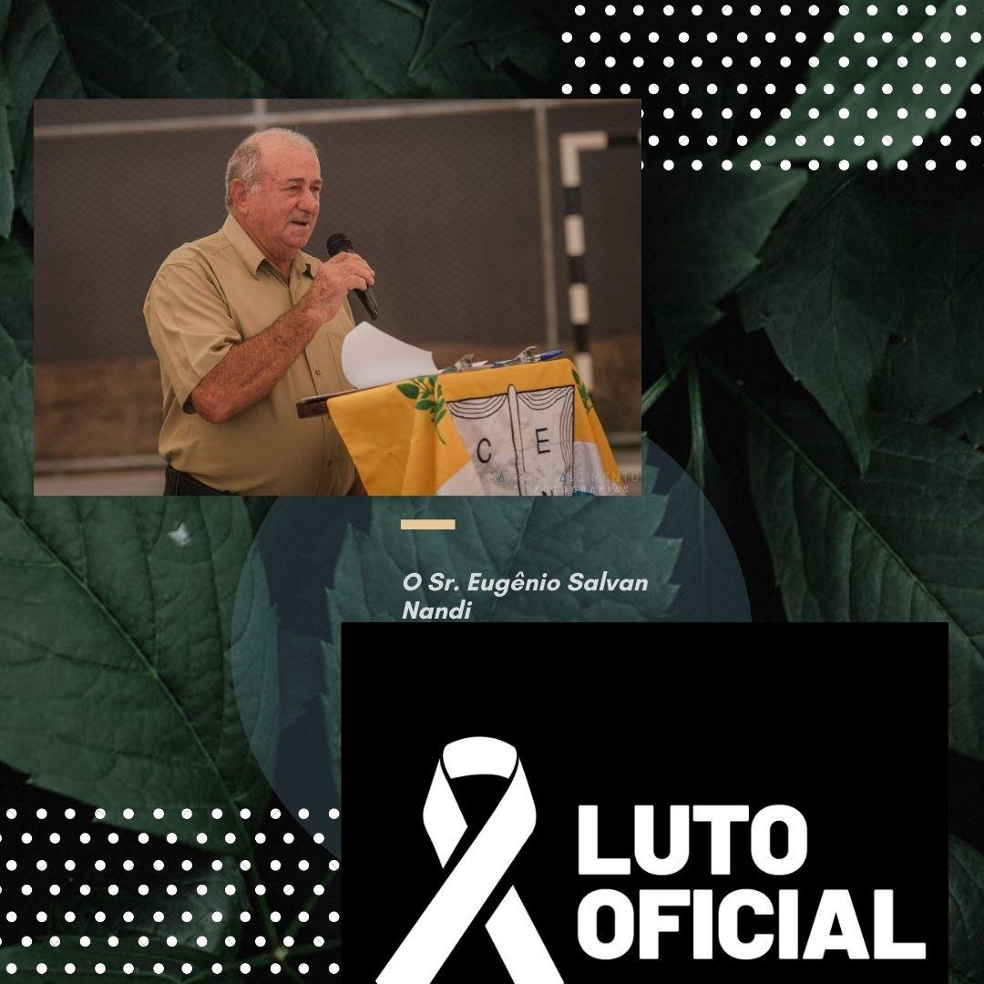 Fica declarado Luto Oficial por 03 (três) dias em homenagem póstuma ao falecimento do Sr. Eugênio Salvan Nandi
